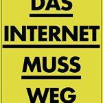 [Rezension] Das Internet muss weg