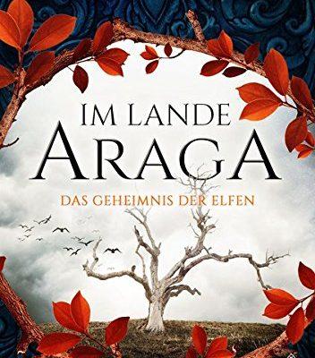 Buchcover Im Lande Araga: Das Geheimnis der Elfen
